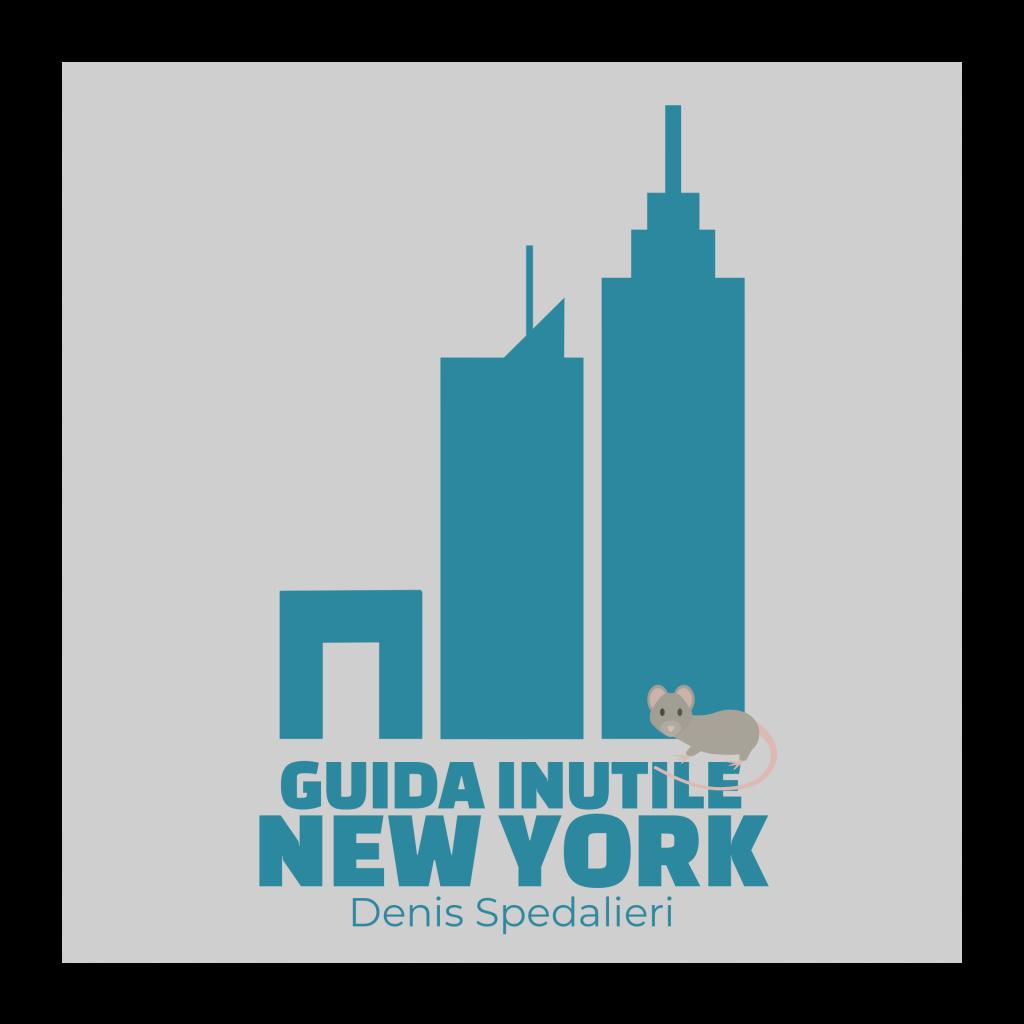 Guida New York, Guida Inutile New York di Denis Spedalieri, Guida NYC, Guida Inutile New York, Guida di New York di Denis Spedalieri